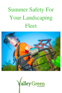 Summer Safety For Your Landscaping Fleet