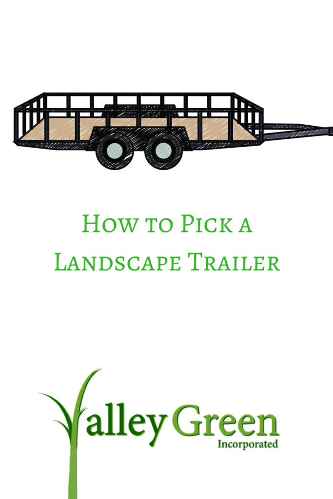 how to pick a landscape trailer