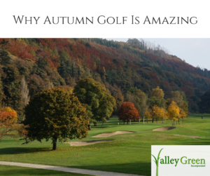 why autumn golf is amazing