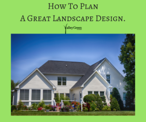 how to plan a great landscape design.  Make sure you have the right equipment