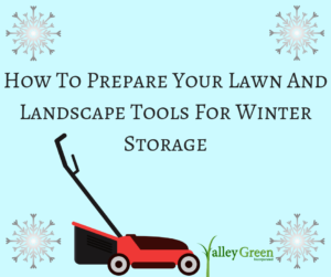 How To Prepare Your Lawn And Landscape Tools For Winter Storage