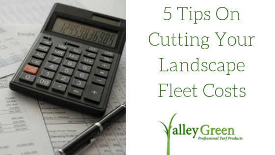 cutting your landscaping fleet costs