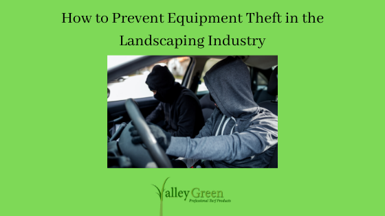 prevent equipment theft in the landscaping industry