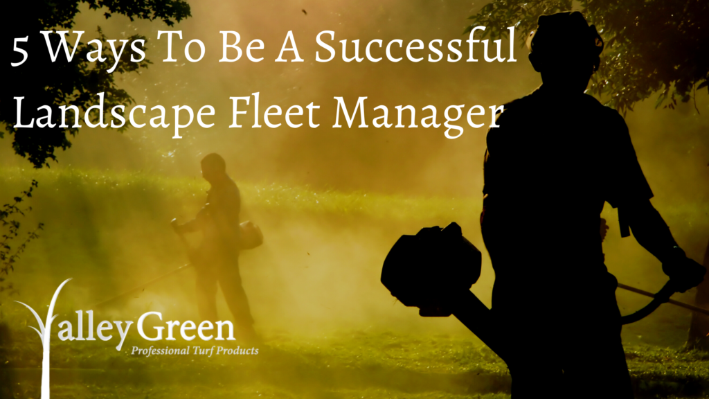 5 ways to be a successful landscape fleet manager