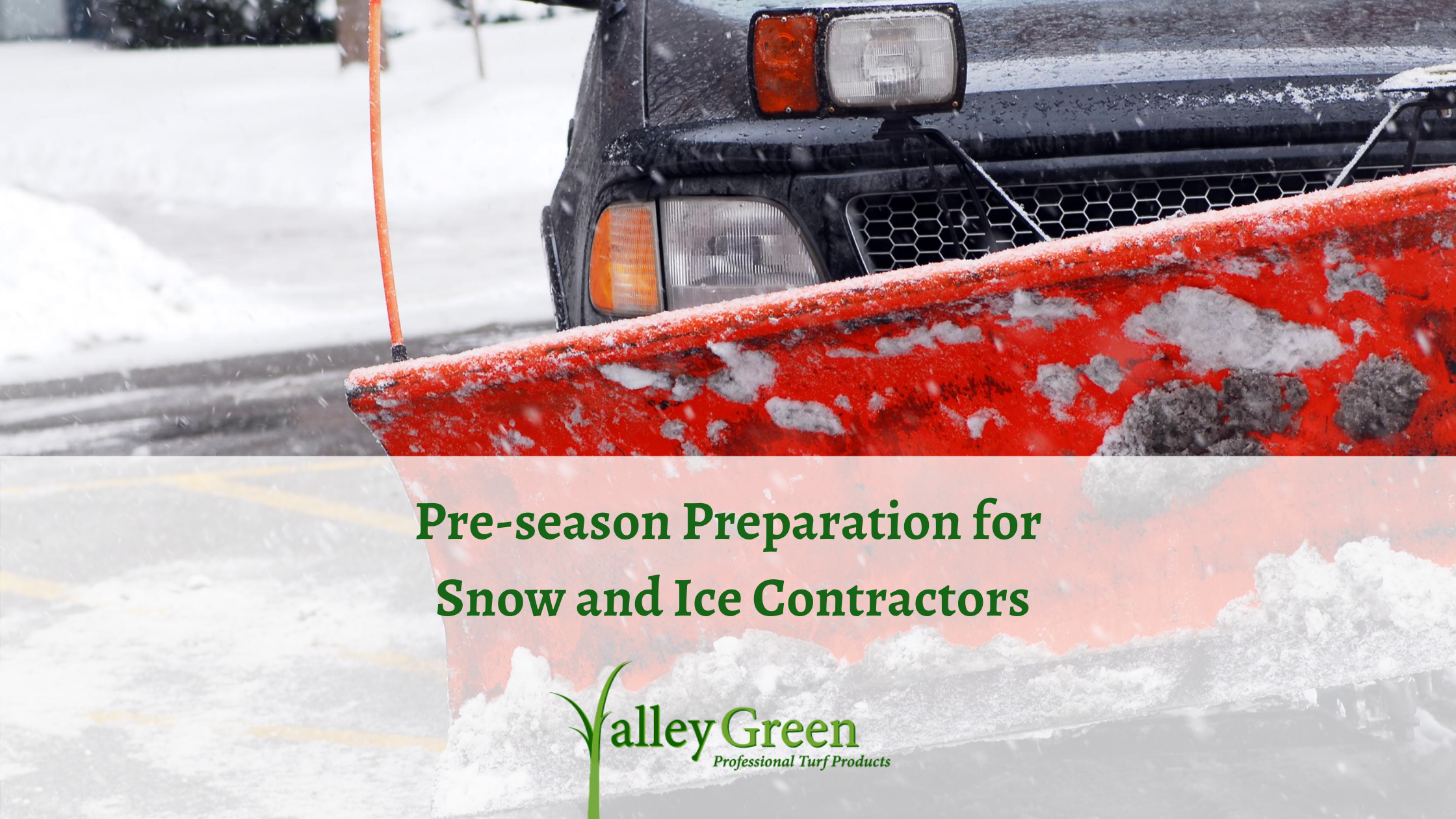 Pre-season Preparation for Snow and Ice Contractors